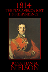 1814 - The Year America Lost Its Independence